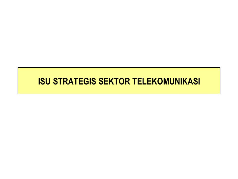 ISU STRATEGIS SEKTOR TELEKOMUNIKASI