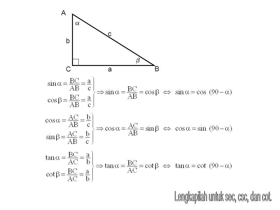 1.Carilah nilai-nilai fungsi trigonometri untuk sudut-sudut 45 o, 30 o, dan 60 o 2.