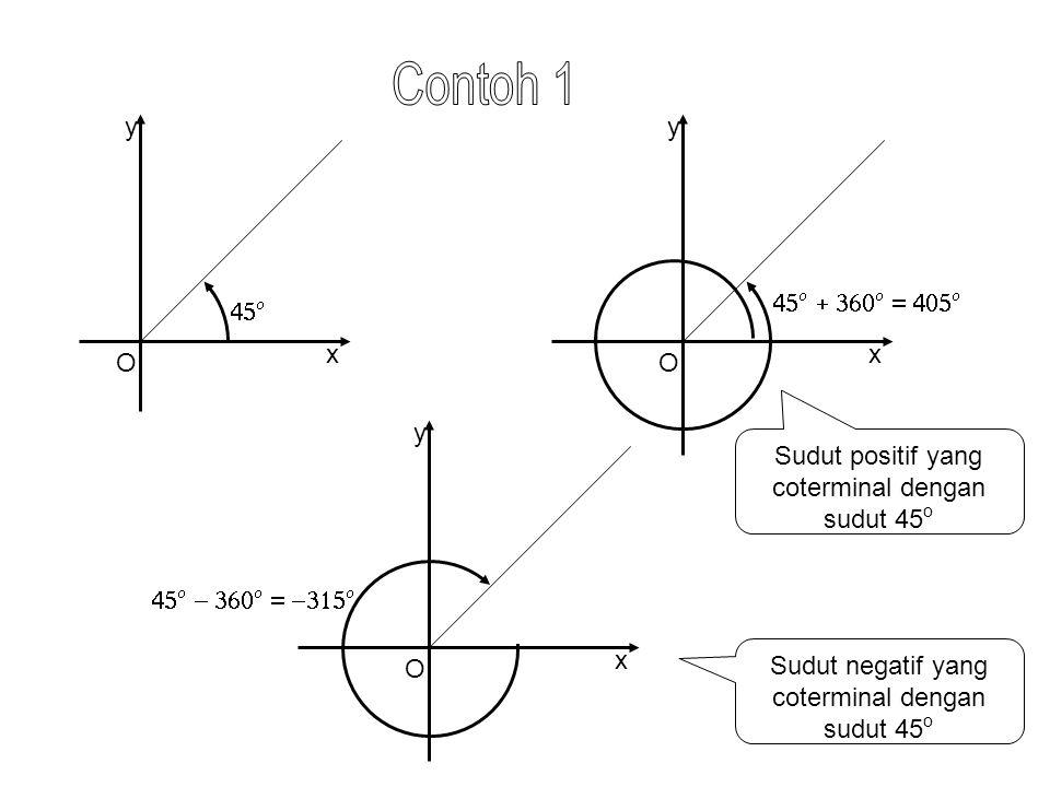 Sudut  yang coterminal dengan sudut yang berukuran 780 o, sehingga 0 o <  < 360 o.