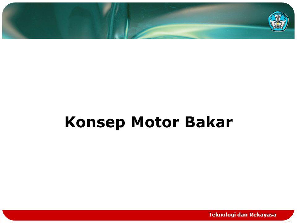 Teknologi dan Rekayasa Konsep Motor Bakar