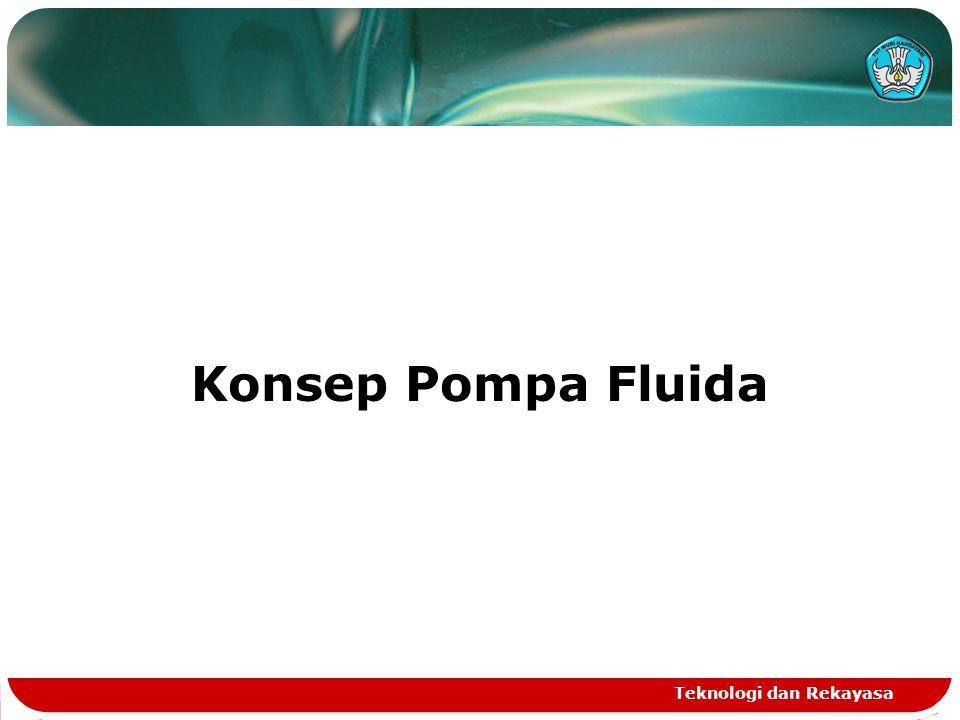 Teknologi dan Rekayasa Konsep Pompa Fluida