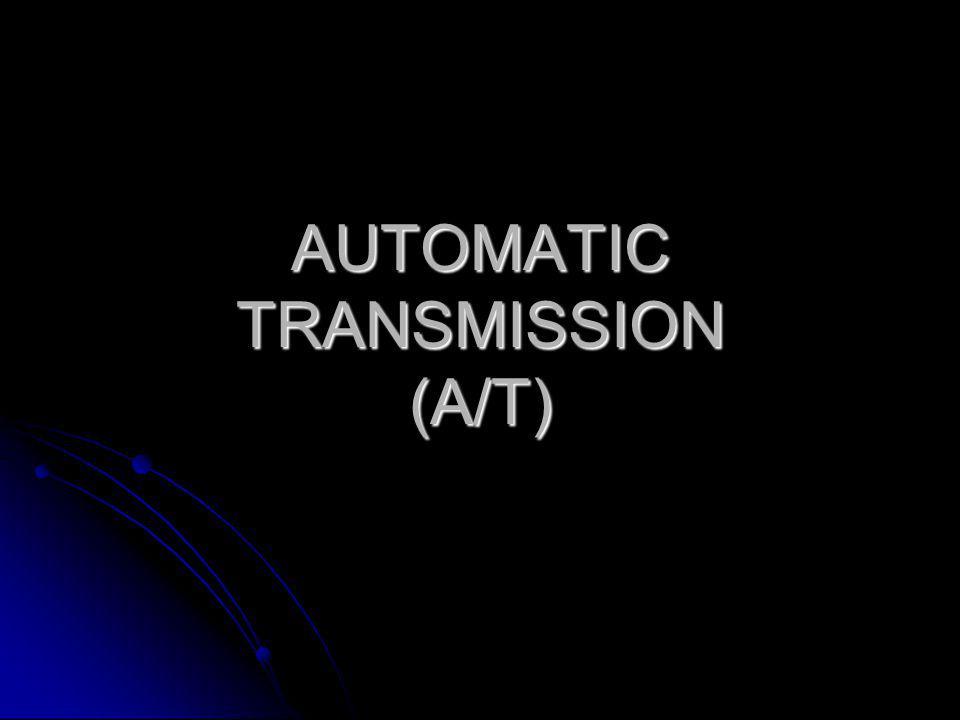 AUTOMATIC TRANSMISSION (A/T)