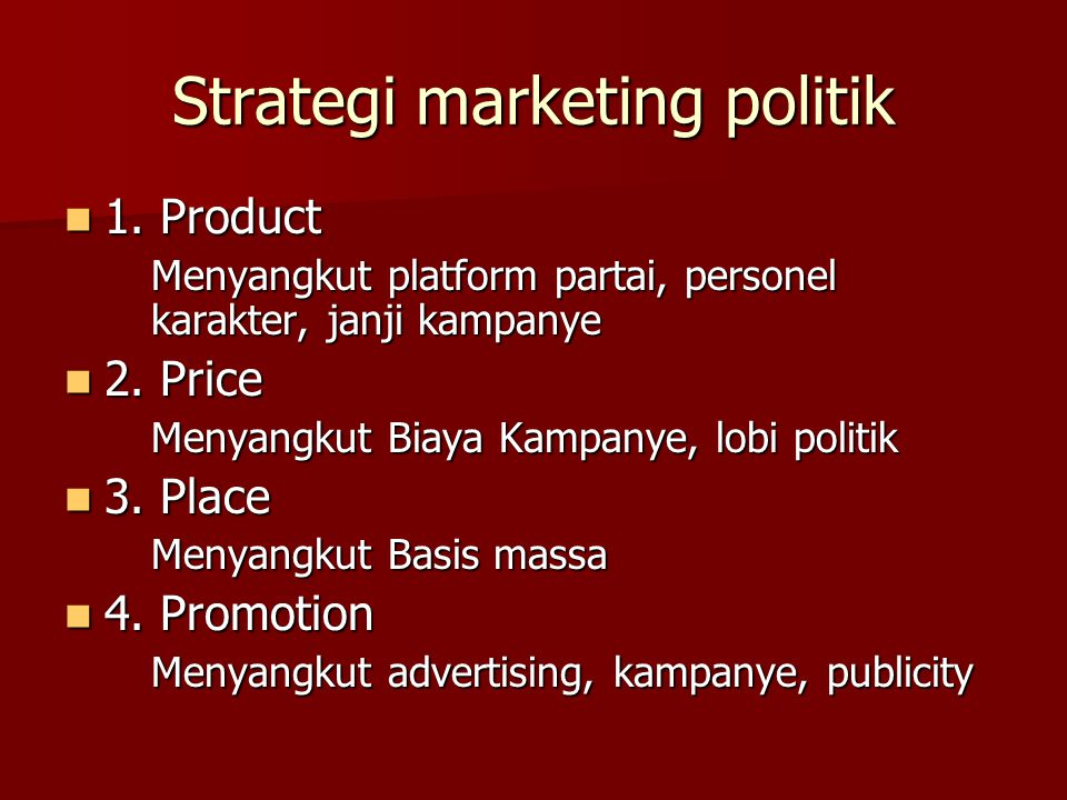 Strategi marketing politik 1.Product 1.