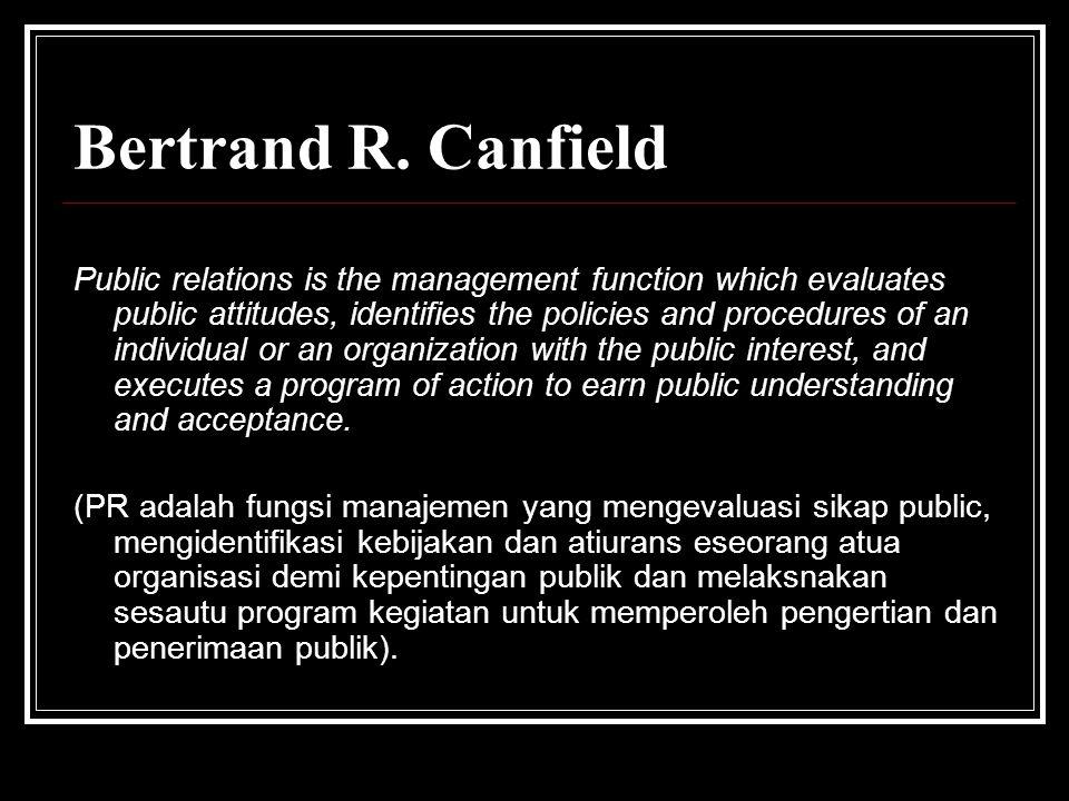 1. DEFINISI PR Definisi PR menurut beberapa ahli antara lain: CUTLIP Public relations is the management functions that establishes and maintains mutua