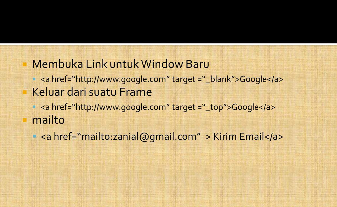 Membuka Link untuk Window Baru  Google  Keluar dari suatu Frame  Google  mailto  Kirim Email