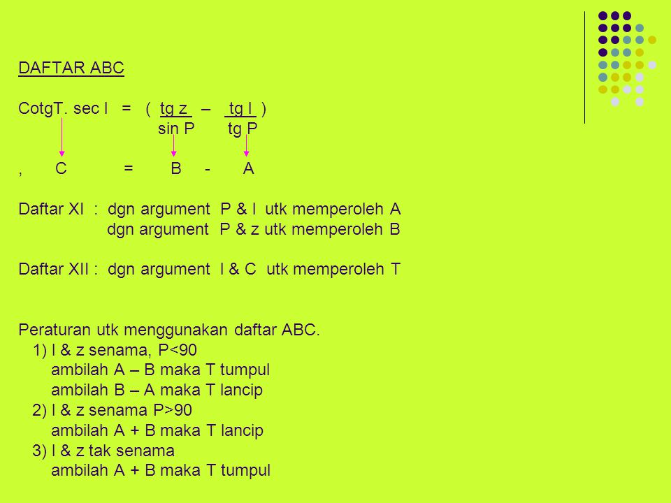 AZIMUT PADA WKT TERBIT / TERBENAM Aturan Never tentang segitiga bola yaitu: cos (90 o ± z ) = cos l cos To maka : ± sin z = cos l cos To cos To = ± sin z cos l di Equator 90-z l T cos To = ± sin z sec l................................