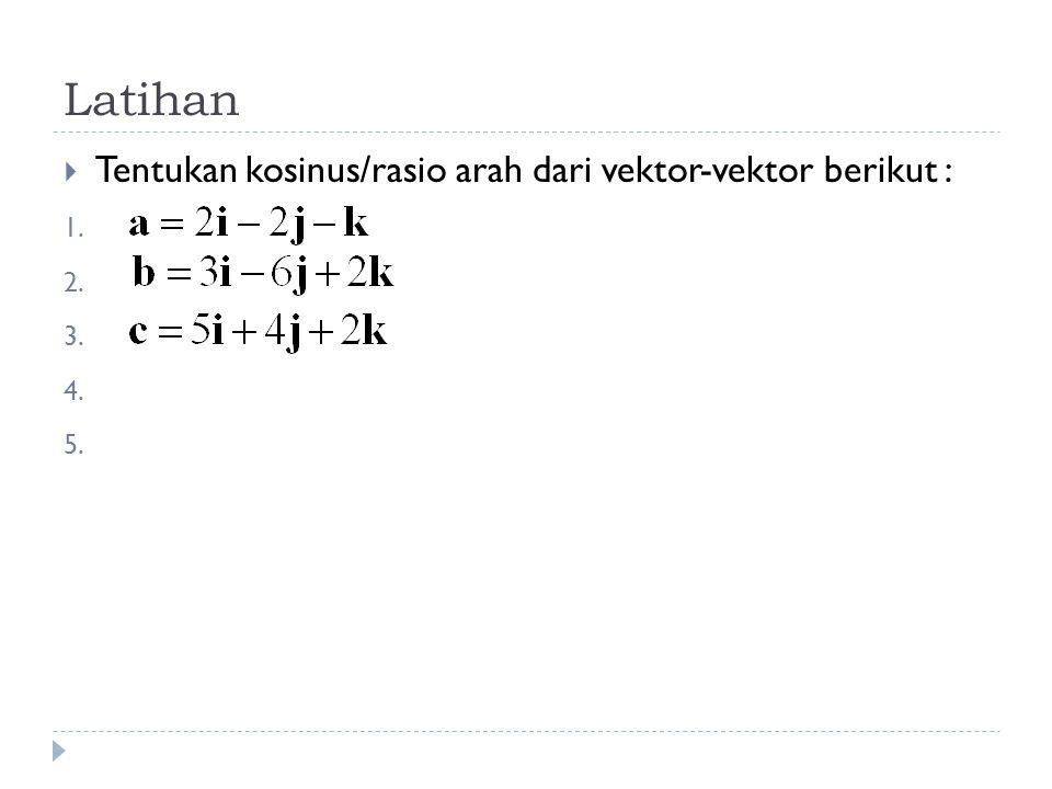  Dan  Kosinus arah vektor OP adalah. dengan :
