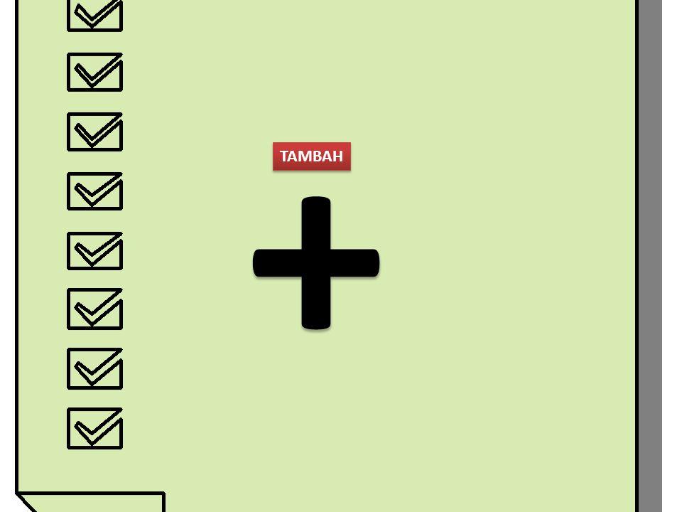 + + TAMBAH TAMBAH