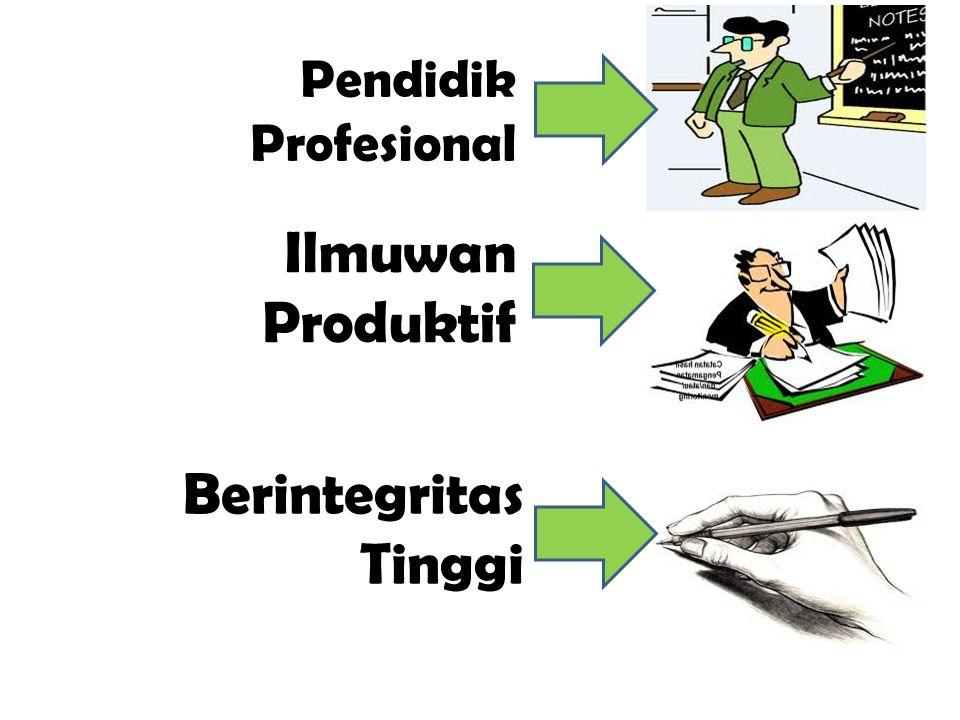 Pendidik Profesional Ilmuwan Produktif Berintegritas Tinggi