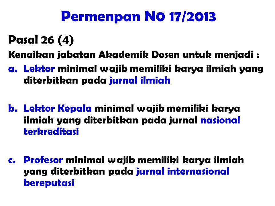 Permenpan N0 17/2013 Pasal 26 (4) Kenaikan jabatan Akademik Dosen untuk menjadi : a.Lektor minimal wajib memiliki karya ilmiah yang diterbitkan pada j