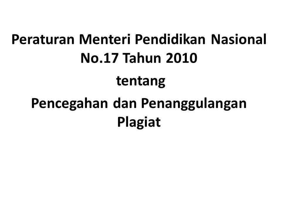 Peraturan Menteri Pendidikan Nasional No.17 Tahun 2010 tentang Pencegahan dan Penanggulangan Plagiat