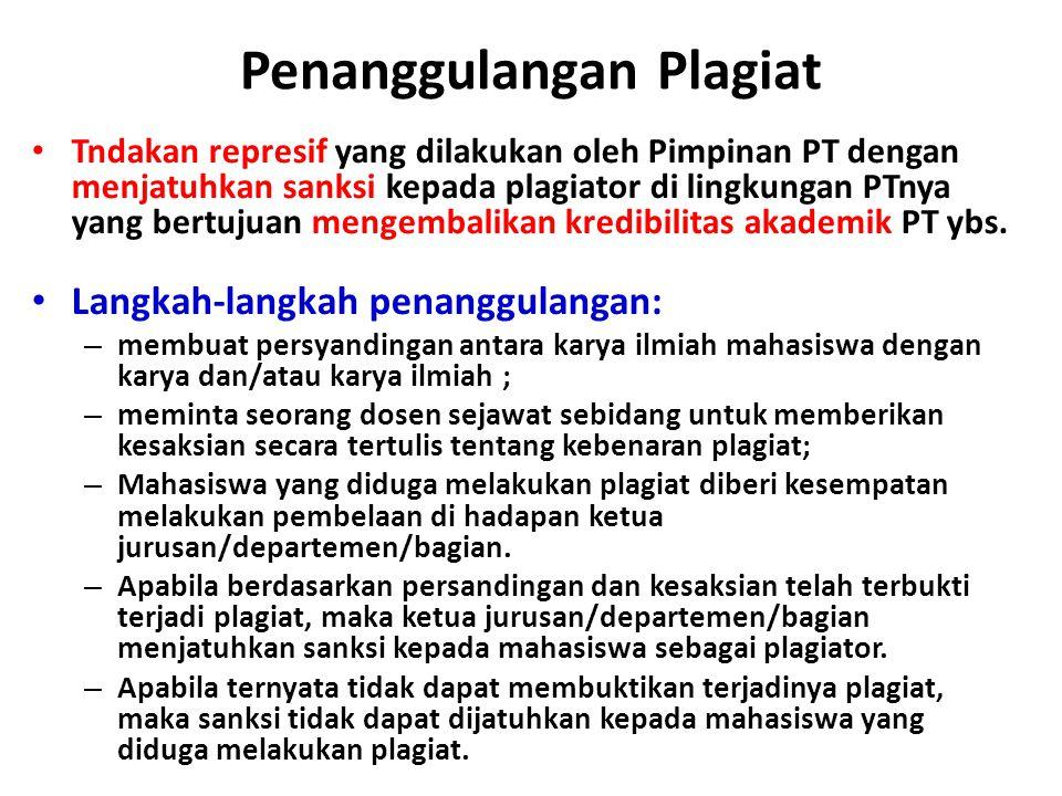 Penanggulangan Plagiat Tndakan represif yang dilakukan oleh Pimpinan PT dengan menjatuhkan sanksi kepada plagiator di lingkungan PTnya yang bertujuan