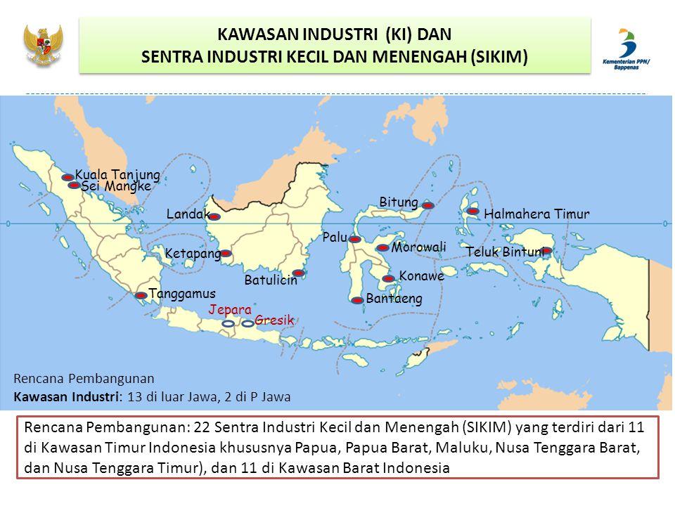 Kuala Tanjung Sei Mangke Tanggamus Batulicin Landak Ketapang Bitung Palu Morowali Konawe Bantaeng Halmahera Timur Teluk Bintuni Gresik Jepara Rencana