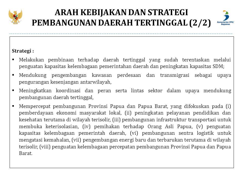 Strategi :  Melakukan pembinaan terhadap daerah tertinggal yang sudah terentaskan melalui penguatan kapasitas kelembagaan pemerintahan daerah dan pen