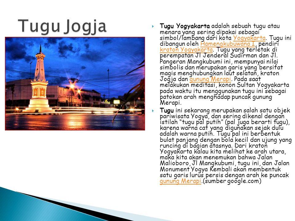  Tugu Yogyakarta adalah sebuah tugu atau menara yang sering dipakai sebagai simbol/lambang dari kota Yogyakarta. Tugu ini dibangun oleh Hamengkubuwan