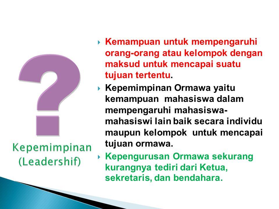  Kemampuan untuk mempengaruhi orang-orang atau kelompok dengan maksud untuk mencapai suatu tujuan tertentu.