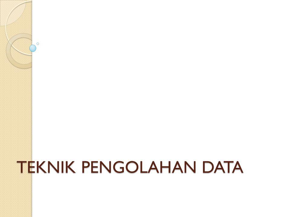 Definisi  Pengolahan data : Proses untuk memperoleh data ringkasan berdasarkan kelompok data mentah.
