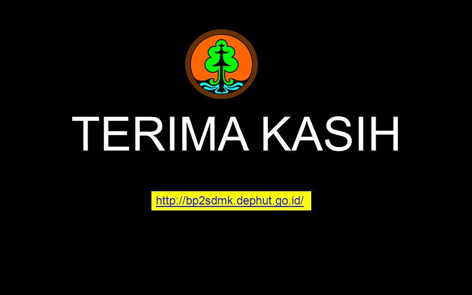 TERIMA KASIH http://bp2sdmk.dephut.go.id/