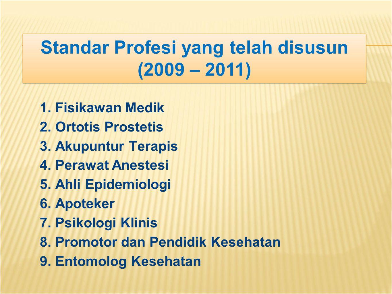 1.Kesehatan Masyarakat * 2.Teknisi Transfusi Darah 3.Teknisi Kardiovaskuler * IAKMI telah memiliki Standar Profesi Kesehatan Masyarakat yang telah ditetapkan melalui SK PP IAKMI Nomor 071/IAKMI PUSAT/SPKM/III/2012 pada tanggal 8 Maret 2012 Standar Profesi yang Sedang Difasilitasi Penyusunannya (2012)