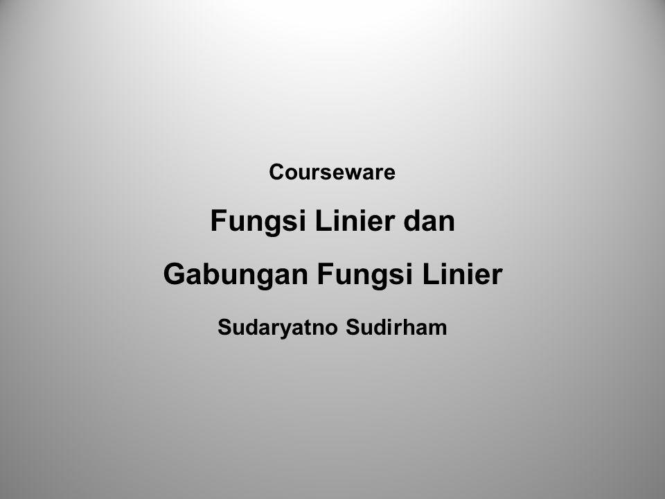 Courseware Fungsi Linier dan Gabungan Fungsi Linier Sudaryatno Sudirham