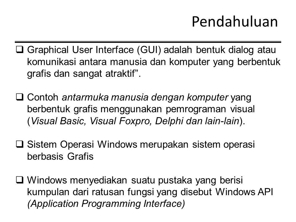  Pemrograman grafis pada sistem operasi Windows selalu menggunakan antar muka yang disebut GDI (Graphics Device Interface)  Dalam pembahasan GUI akan digunakan bahasa pemrograman Visual Basic 6.0  Visual Basic 6.0 merupakan salah satu bahasa pemrograman yang mendukung GUI  Desain Suatu Program Grafis ditentukan oleh komposisi gambar-gambar yang digunakan meliputi Letak dari obyek gambar pada screen (Sistem Koordinat), Tata warna yang digunakan (Pewarnaan), Ukuran dll