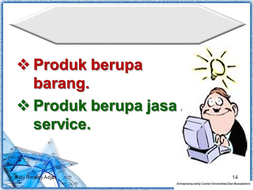 Perencanaan Kualitas  Produk berupa barang.  Produk berupa jasa / service.  Produk berupa barang.  Produk berupa jasa / service. Aldy Rinaldy Adja