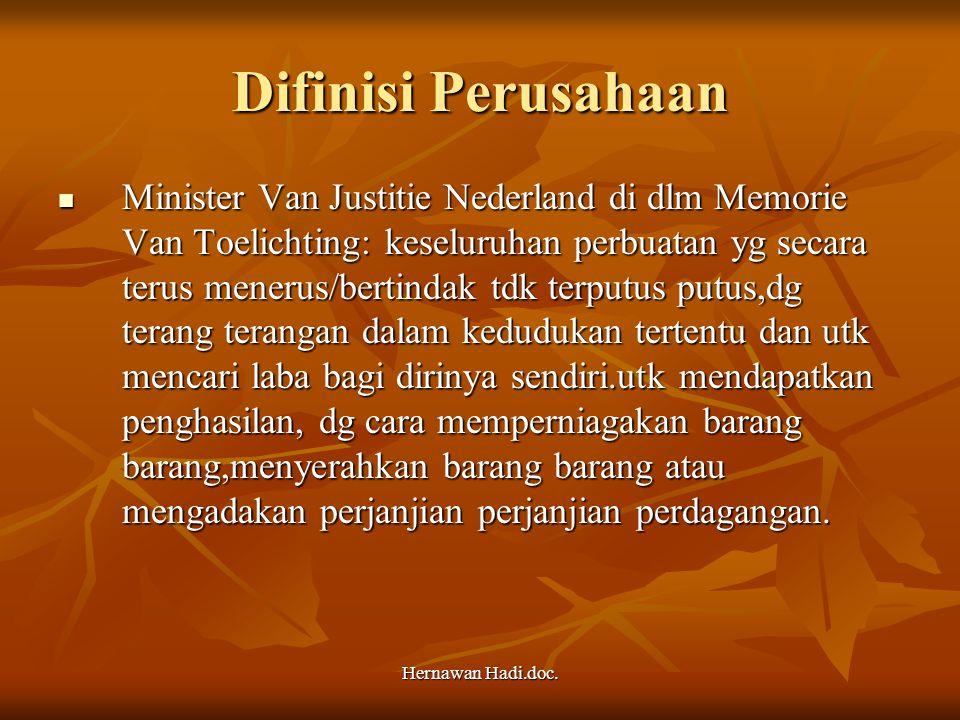 Hernawan Hadi.doc. Difinisi Perusahaan Minister Van Justitie Nederland di dlm Memorie Van Toelichting: keseluruhan perbuatan yg secara terus menerus/b