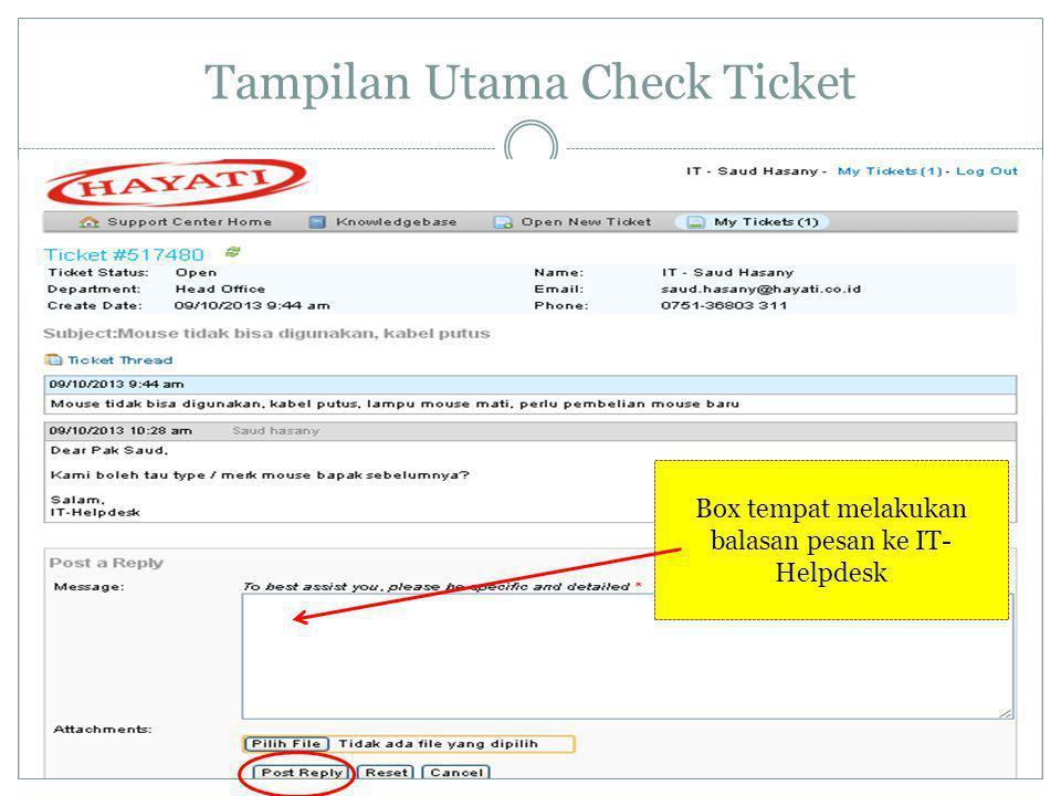 Tampilan Utama Check Ticket Box tempat melakukan balasan pesan ke IT- Helpdesk