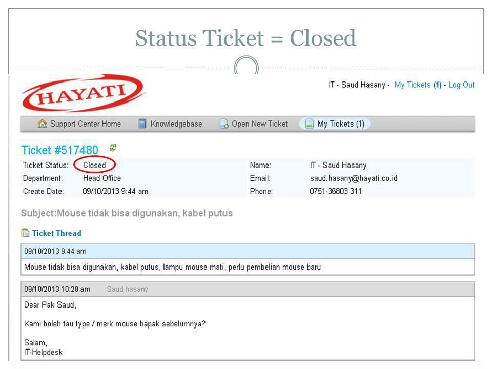 Status Ticket = Closed