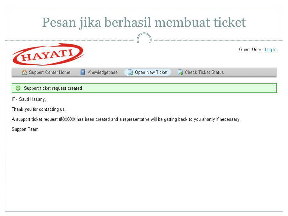 Pesan jika berhasil membuat ticket