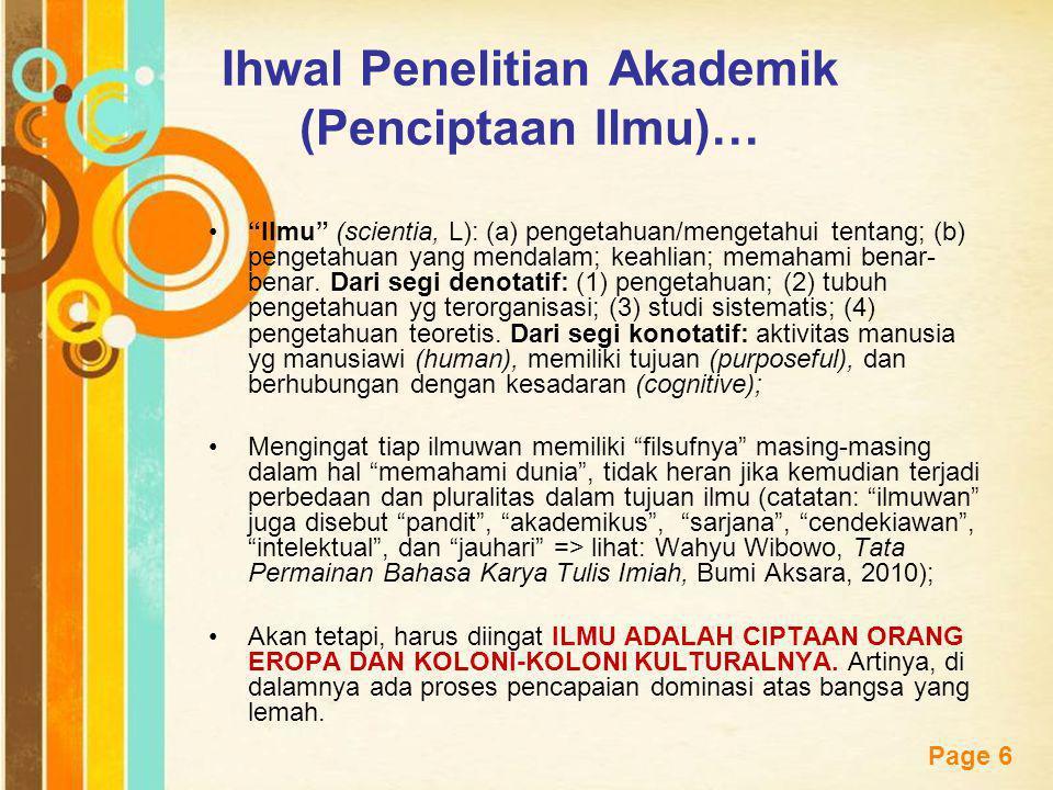 Free Powerpoint Templates Page 17 Meneliti pelbagai permasalahan di Indonesia dengan menggunakan begitu saja teori atau pemikiran Barat ibarat menembak burung dengan meriam.