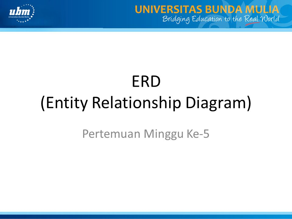 ERD (Entity Relationship Diagram) Pertemuan Minggu Ke-5
