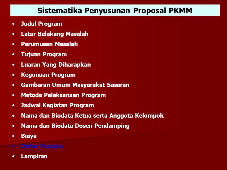 POIN PENTING PROPOSAL PKM - M 1.TENTUKAN MASYARAKAT/WILAYAH SASARAN 2.IDENTIFIKASI MASALAH YANG ADA DI MASYARAKAT TSB 3.SIAPKAN ALTERNATIF SOLUSINYA 4
