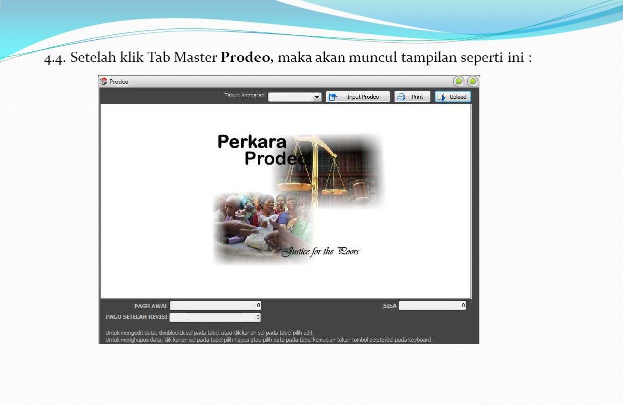 4.4. Setelah klik Tab Master Prodeo, maka akan muncul tampilan seperti ini :