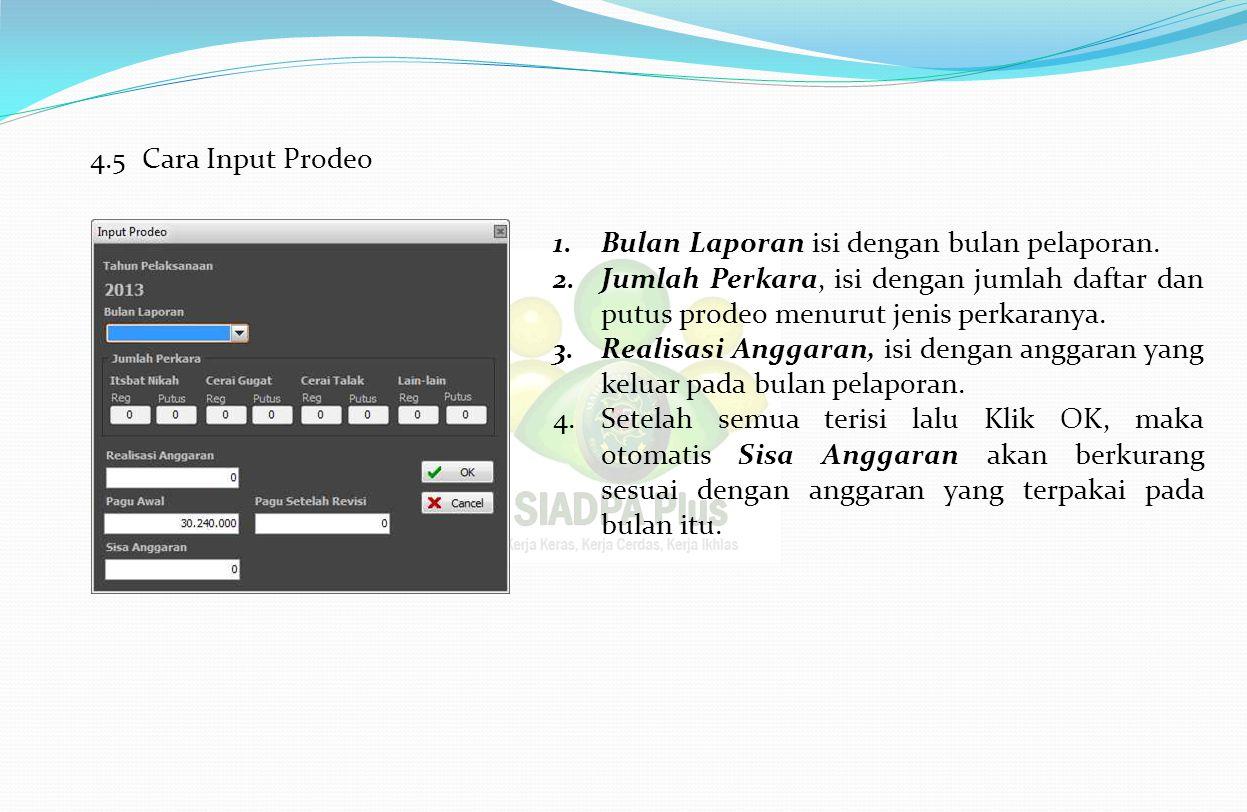 4.5 Cara Input Prodeo 1.Bulan Laporan isi dengan bulan pelaporan.