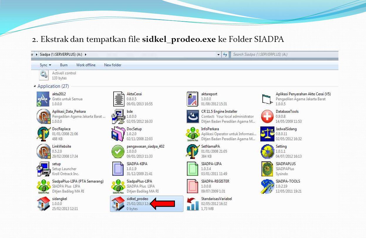2. Ekstrak dan tempatkan file sidkel_prodeo.exe ke Folder SIADPA
