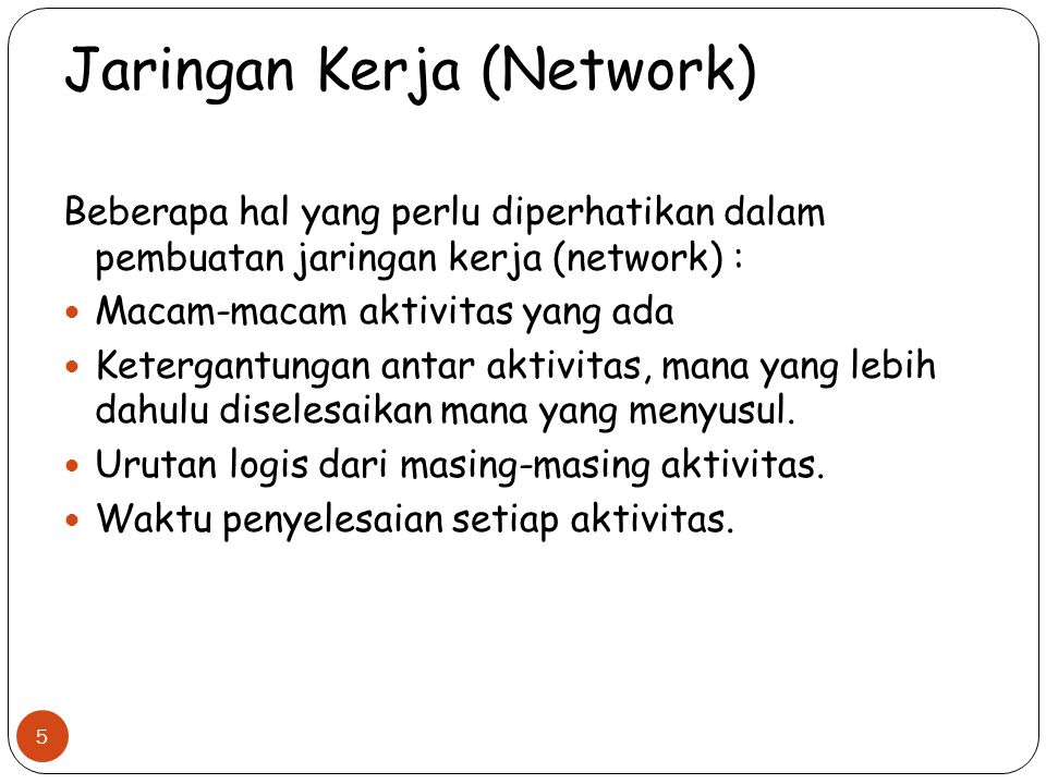 Dua pendekatan yang digunakan untuk menggambarkan diagram jaringan kerja (network): 1.