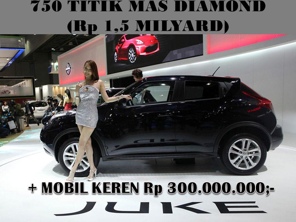 750 TITIK MAS DIAMOND (Rp 1,5 MILYARD)