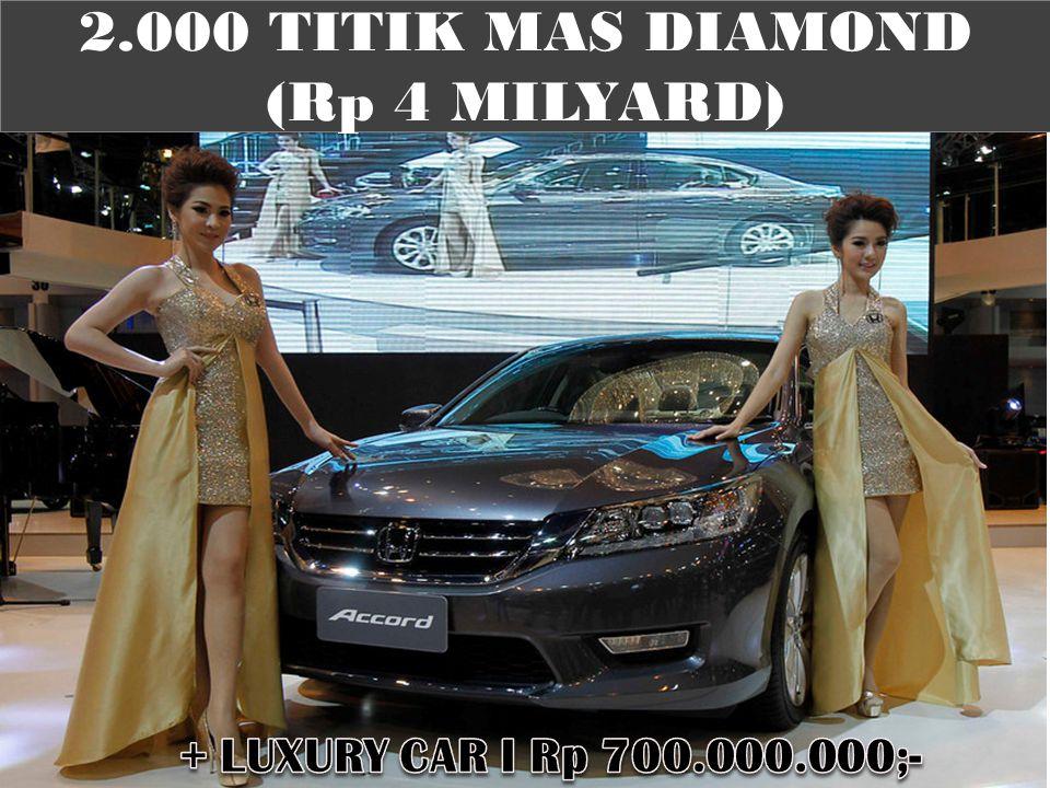 2.000 TITIK MAS DIAMOND (Rp 4 MILYARD)
