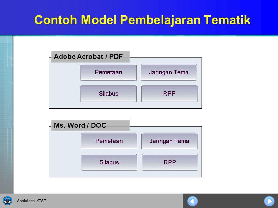 Sosialisasi KTSP Contoh Model Pembelajaran Tematik Adobe Acrobat / PDF Ms. Word / DOC