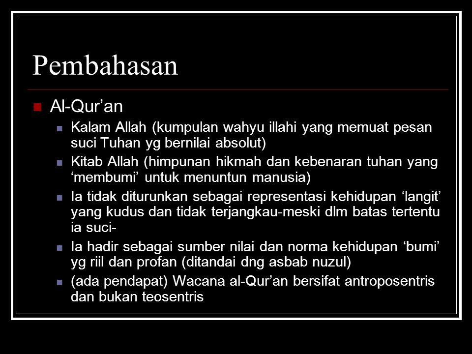 Pembahasan Al-Qur'an Kalam Allah (kumpulan wahyu illahi yang memuat pesan suci Tuhan yg bernilai absolut) Kitab Allah (himpunan hikmah dan kebenaran t