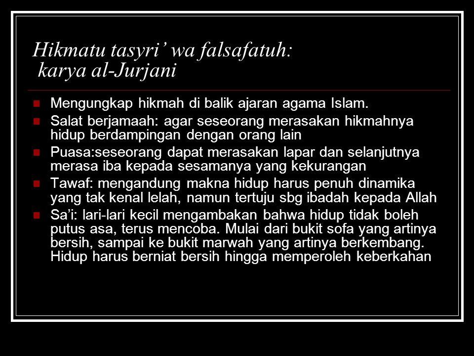 Hikmatu tasyri' wa falsafatuh: karya al-Jurjani Mengungkap hikmah di balik ajaran agama Islam. Salat berjamaah: agar seseorang merasakan hikmahnya hid