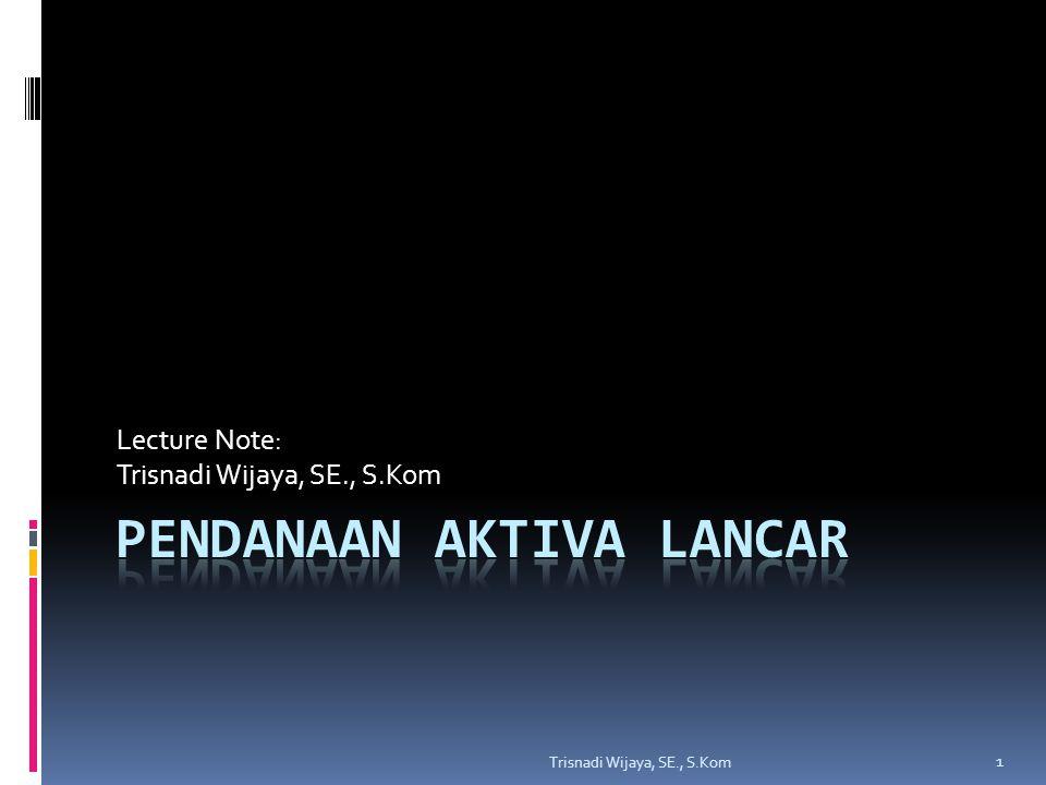 Bunga Diskonto Trisnadi Wijaya, SE., S.Kom 22 Untuk utang lebih dari 1 tahun: Untuk utang kurang dari 1 tahun: