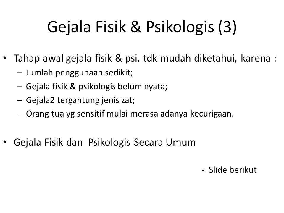 Gejala Fisik & Psikologis (3) Tahap awal gejala fisik & psi.