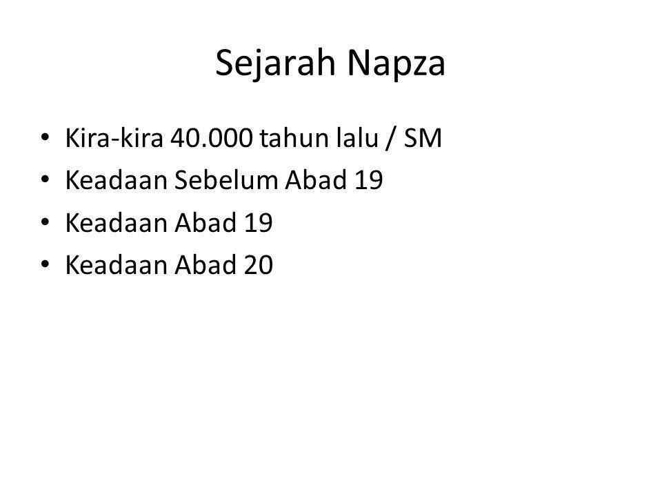 Sejarah Napza Kira-kira 40.000 tahun lalu / SM Keadaan Sebelum Abad 19 Keadaan Abad 19 Keadaan Abad 20