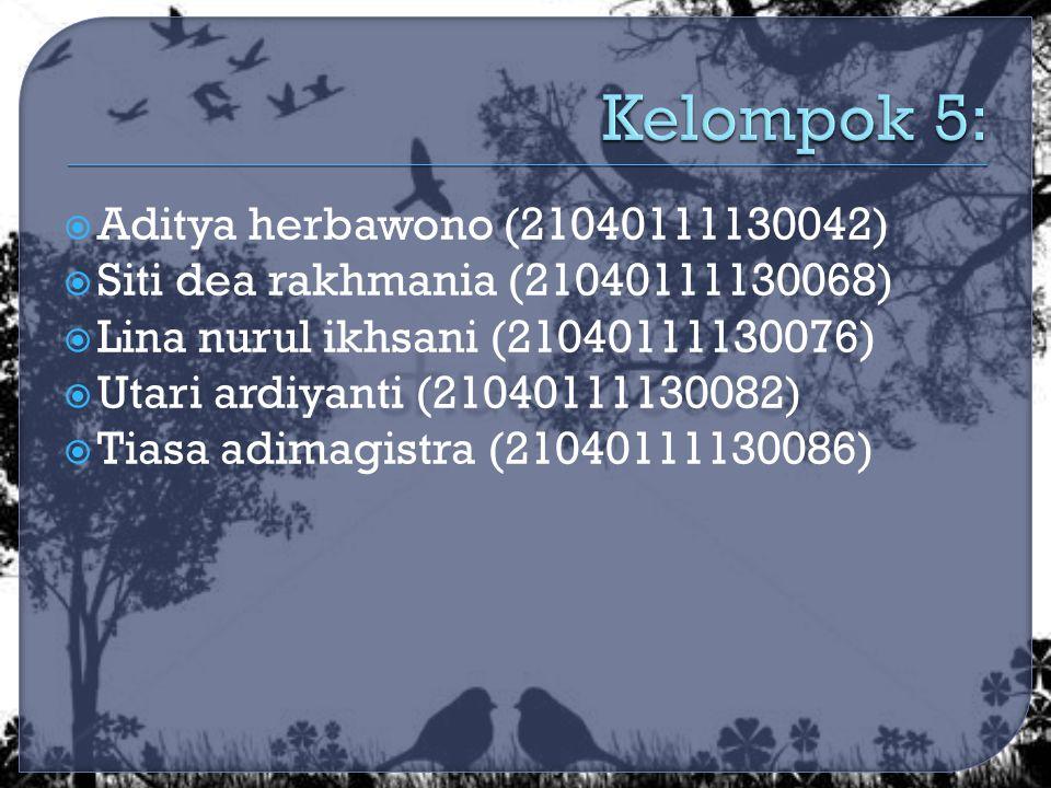  Aditya herbawono (21040111130042)  Siti dea rakhmania (21040111130068)  Lina nurul ikhsani (21040111130076)  Utari ardiyanti (21040111130082)  Tiasa adimagistra (21040111130086)