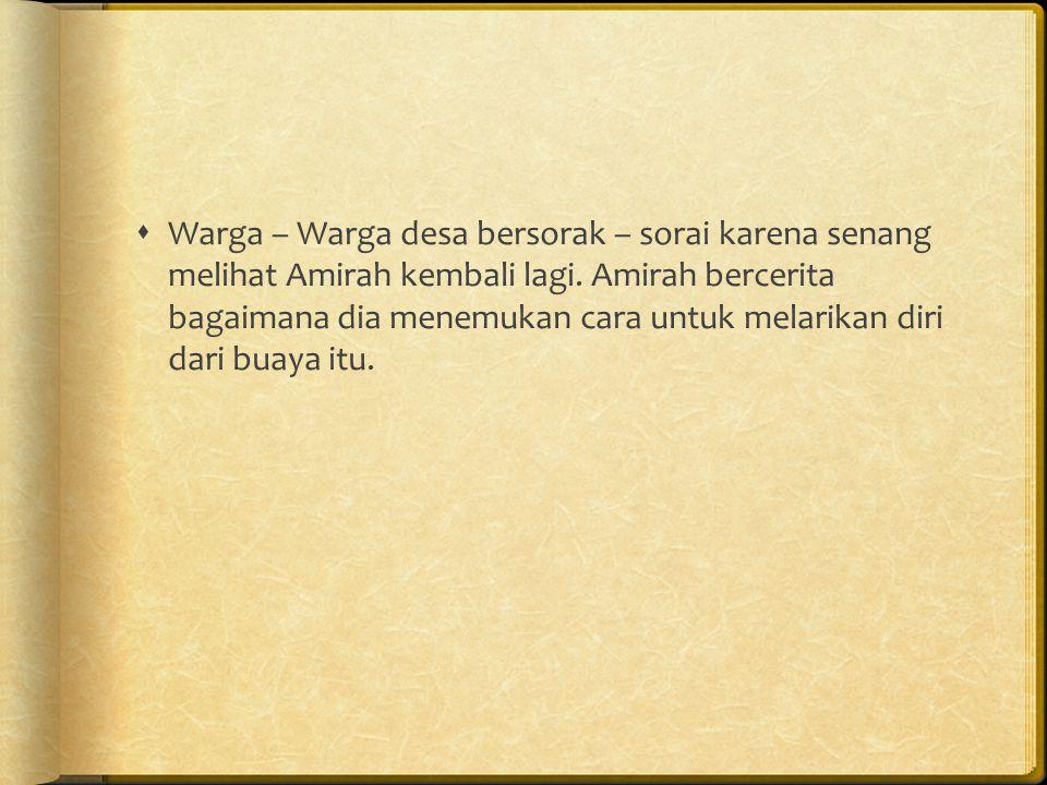  Warga – Warga desa bersorak – sorai karena senang melihat Amirah kembali lagi.