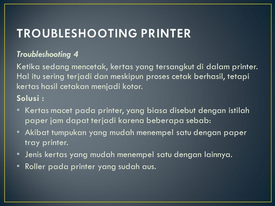 Untuk mencegah terjadinya paper jam lakukan beberapa hal sebagai berikut : Ada baiknya anda membatasi tebal tumpukan kertas sesuai dengan kapasitas yang didukung oleh printer anda.