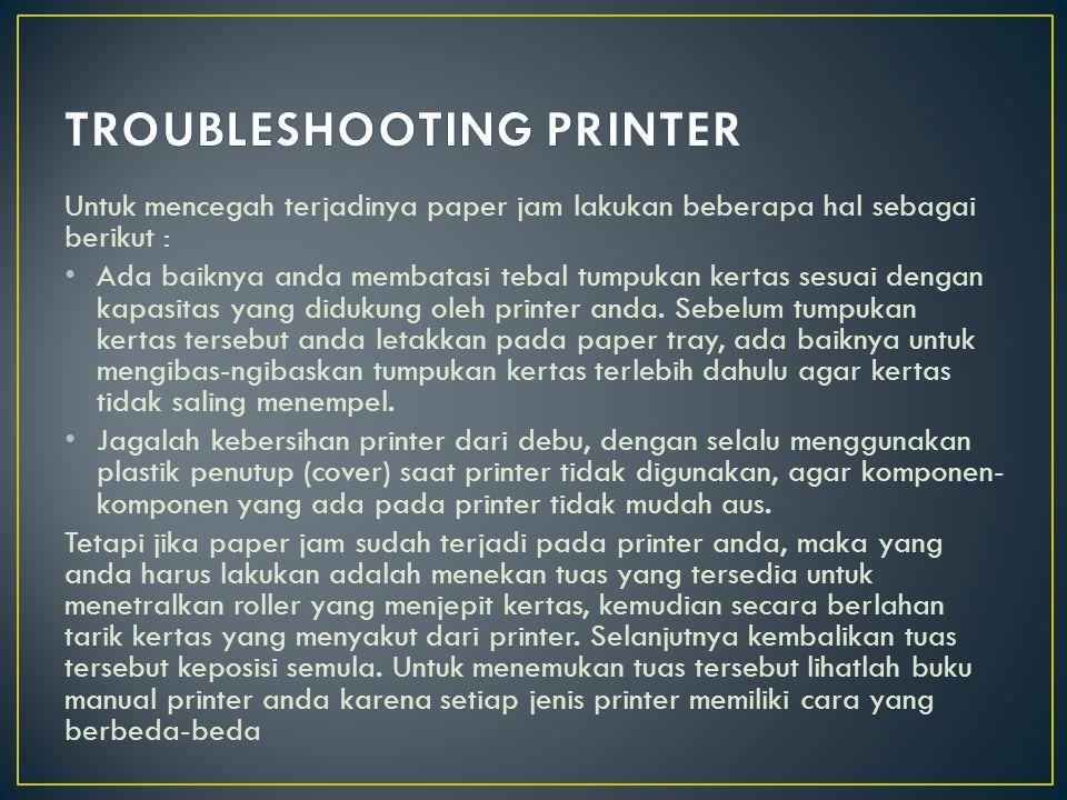 Troubleshooting 5: Ketika kita hendak mencetak, printer tidak mau melakukan pencetakan dan lampu reset akan menyala terus, dan muncul error dengan indikasi tinta akan habis.