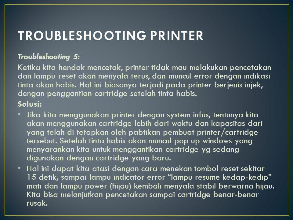 Troubleshooting 6 Keadaan ini terjadi ketika pad counter printer kita sudah mencapai batas maksimal jumlah pencetakan yang telah ditetapkan oleh pabrikan printer yang kita gunakan.
